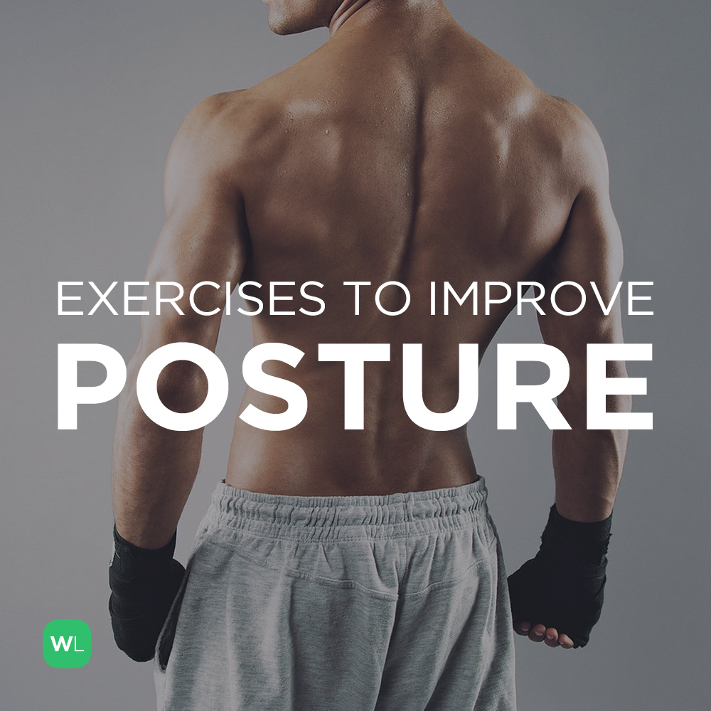 Which Exercises Would Help Improve Posture Visit Http Wlabs Me