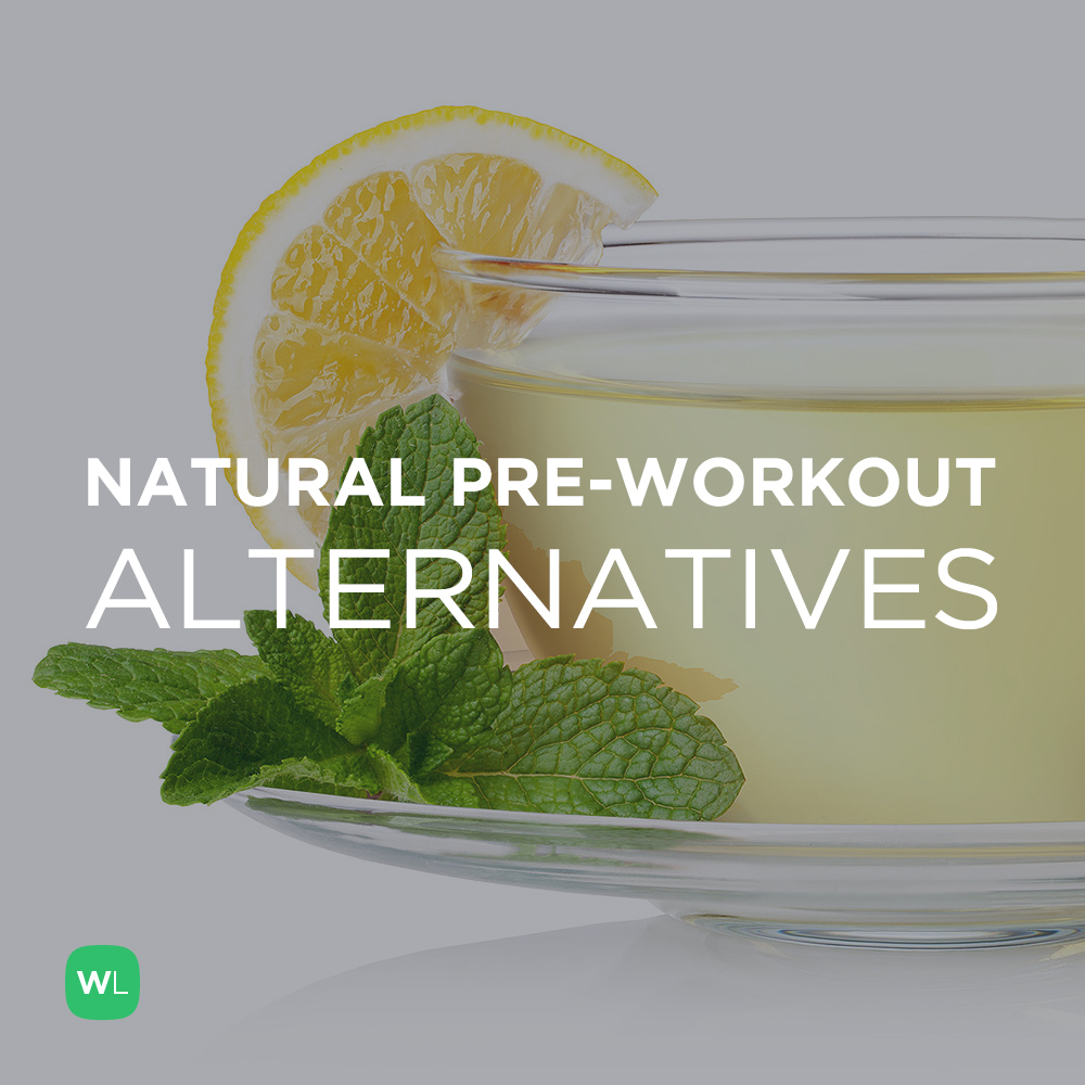 What are some natural pre-workout alternatives? Visit https://wlabs.me/1vkIPr7 to find out!
